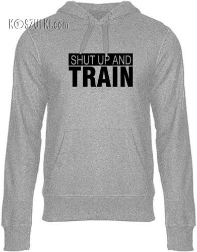 Bluza z kapturem Shut up and train