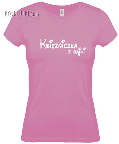 Koszulka damska Księżniczka z bajki