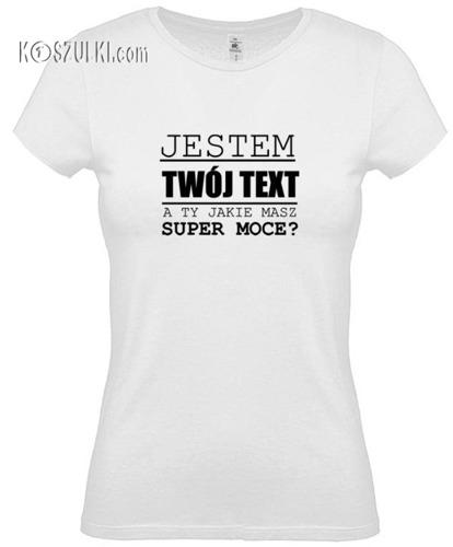Koszulka damska Super moce + TwójText