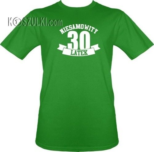 T-shirt Niesamowity 30 latek- Jasny zielony