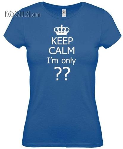 koszulka damska KEEP CALM I'm only ??