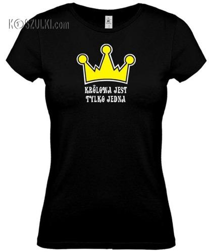 koszulka damska Królowa Jest Tylko Jedna