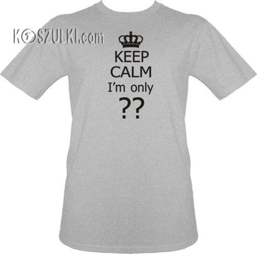 t-shirt Keep calm I'm ??