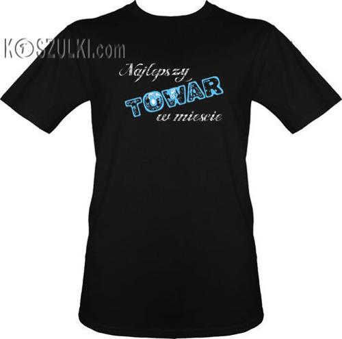 t-shirt Najlepszy Towar w mieście