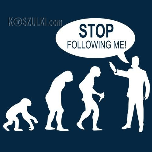t-shirt ewolucja Stop following me