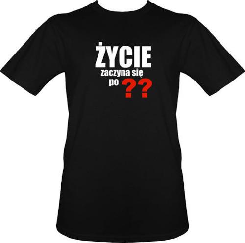 t-shirt życie zaczyna się po...